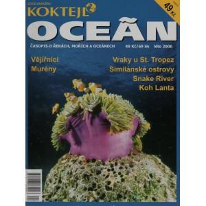 Koktejl Oceán, Léto 2006
