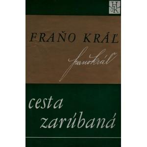 Kráľ Fraňo: Cesta zarúbaná (K2)