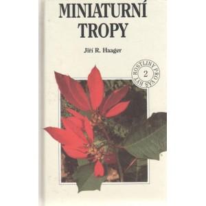 Haager Jiří R.: Miniaturní tropy