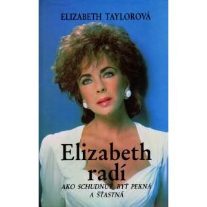 Taylorová Elizabert: Elizabeth radí ako schudnúť, byť pekná a šťastná (P5)