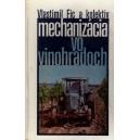 Fic Vlastimil a kol.: Mechanizácia vo vinohradoch