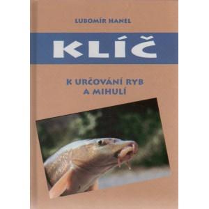 Hanel Lubomír: Klíč k určování ryb a mihulí (P4)