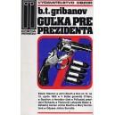 Gribanov B.T.: Guľka pre prezidenta (S2)