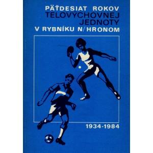 Záhorský J., Kiš V.: Päťdesiat rokov telovýchovnej jednoty v Rybníku nad Hronom 1934 - 1984 (T4)