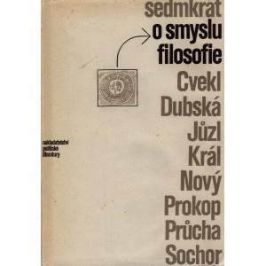 Cvekl, Dubská, Jůzl, Král, Nový, Prokop, Průcha, Sochor: Sedmkrát o smyslu filosofie (S4)