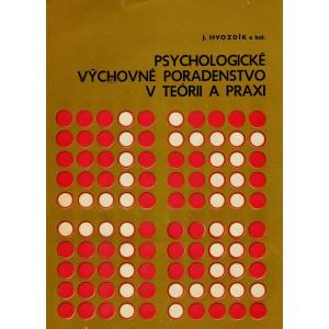 Hvozdík J. a kol.: Psychologické výchovné poradenstvo v teórii a praxi
