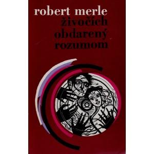 Merle Robert: Živočích obdarený rozumom (T4)