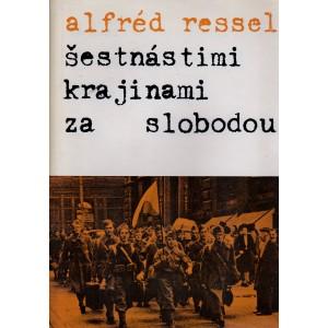 Ressel Alfréd: Šestnástimi krajinami za slobodou (T4)