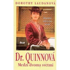 Laudanová Dorothy: Dr. Quinnová Medzi dvoma svetmi (A5)