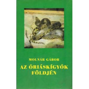 Molnár Gábor: Az óriáskígyók földjén