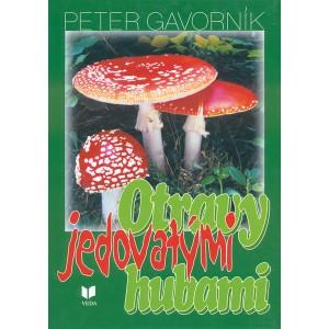 Gavorník Peter: Otravy jedovatými hubami (K2A)