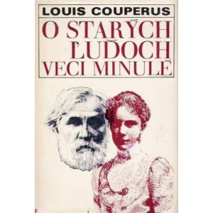 Couperus Louis: O starých ľuďoch veci minulé (S6)