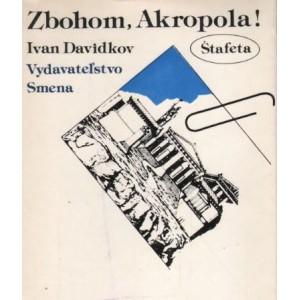 Davidkov Ivan: Zbohom, Akropola! (T4)