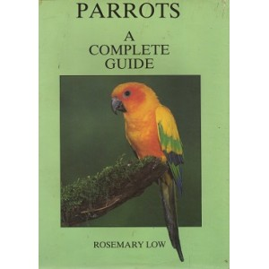 Low Rosemary: Parrots a Complete Guide