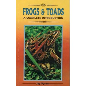 Pyrom Jay: Frogs & Toads: A Complete Introduction