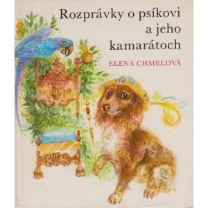 Chmelová Elena: Rozprávky o psíkovi a jeho kamarátoch