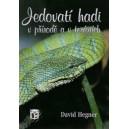 Hegner David: Jedovatí hadi v přírodě a v teráriích (A5)