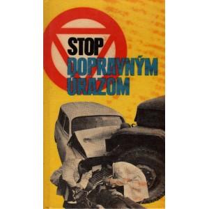 Učník Pavol a kol.: Stop dopravným úrazom  (K2)