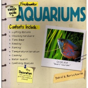 Boruchowitz E. David: the simple guide to Freshwater Aquariums (A5)