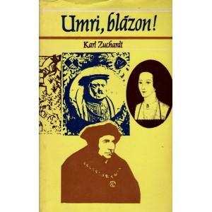 Zuchardt Karl: Umri, blázon! (PSĽ5)