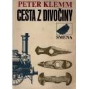 Klemm Peter: Cesta z divočiny (P1)