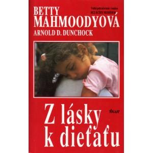 Mahmoodyová B., Dunchock D. A.: Z lásky k dieťaťu (A4)