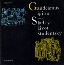 Zúbek Ľudo: Gaudeamus igitur alebo Sladký život študentský (PSĽ4)