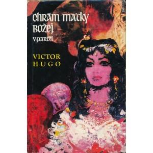 Hugo Victor: Chrám Matky Božej v Paríži