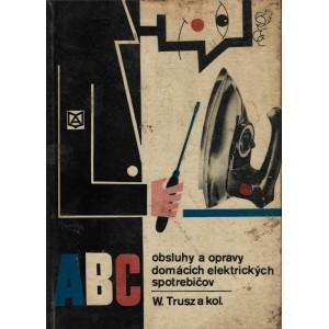 Trusz W. a kol.: ABC obsluhy a opravy domácich elektrických spotrebičov (PSL2)