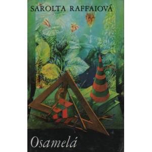 Raffaiová Sarolta: Osamelá (P2)