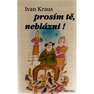 Kraus Ivan: Prosím tě, neblázni!  (K3)