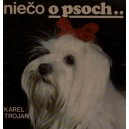 Trojan Karel: Niečo o psoch...