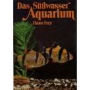 Frey Hans: Das Süßwasser - Aquarium