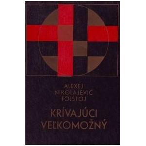 Tolstoj Alexej Nikolajevič: Krívajúci veľkomožný, Čudáci (S5)
