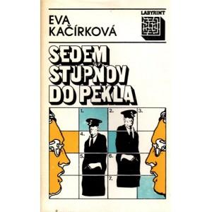 Kačírková Eva: Sedem stupňov do pekla (K2A)
