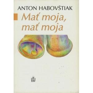 Habovštiak Anton: Mať moja, mať moja (PSĽ3)